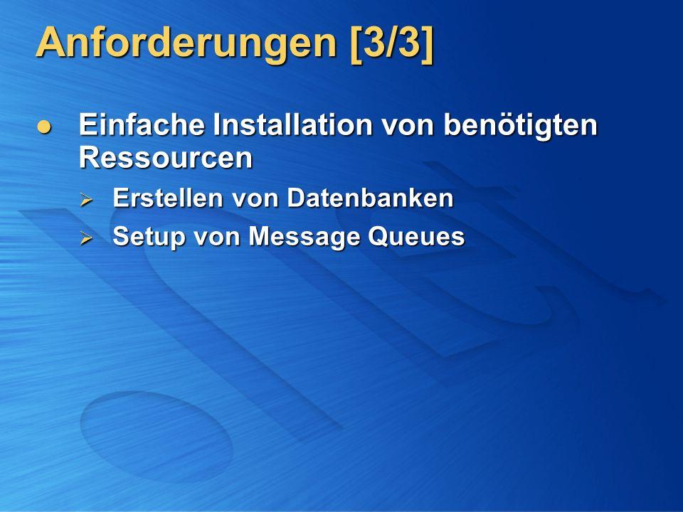 Anforderungen [3/3] Einfache Installation von benötigten Ressourcen